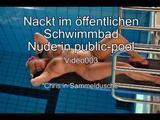 Nackt im öffentlichen Schwimmbad -Teil 2- 4