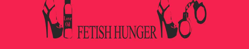 Fetish Hunger